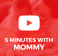 5 minutes with mommy
