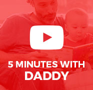 5 minutes with daddy